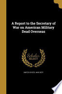 REPORT TO THE SECRETARY OF WAR
