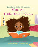 Nappturly Cute Chronicles  Mommy s Little Black Princess
