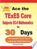 Ace the TExES Core Subjects EC 6 Mathematics in 30 Days