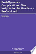 Post Operative Complications New Insights For The Healthcare Professional 2013 Edition Book PDF