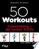 50 Workouts – Crosstraining – die besten WODs