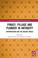 Piracy, Pillage, and Plunder in Antiquity [Pdf/ePub] eBook