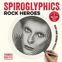 Spiroglyphics: Rock Heroes