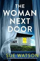 The Woman Next Door  An Unputdownable Psychological Thriller with a Stunning Twist