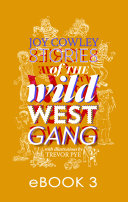 Stories of the Wild West Gang: Book 3