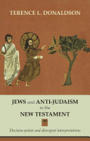 Jews and Anti Judaism in the New Testament