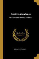 Creative Abundance: The Psychology of Ability and Plenty