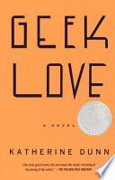 Geek Love  : A Novel