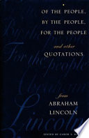 Of the People, by the People, for the People and Other Quotations from Abraham Lincoln