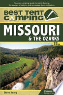 Best Tent Camping: Missouri and the Ozarks  : Your Car-Camping Guide to Scenic Beauty, the Sounds of Nature, and an Escape from Civilization