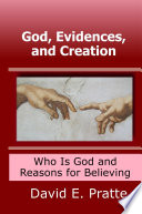 God  Evidences  and Creation  Who God Is and Reasons for Believing