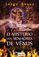 Mistério dos senhores de vênus vol.II - pluralidade dos mundos habitados e a evolução do homem