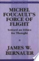 Michel Foucault's Force of Flight