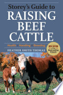 Storey s Guide to Raising Beef Cattle  3rd Edition Book