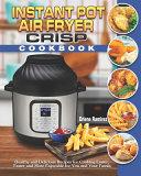 Instant Pot Air Fryer Crisp Cookbook Book