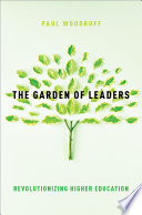 link to The garden of leaders : revolutionizing higher education in the TCC library catalog