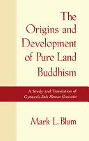 Pdf The Origins and Development of Pure Land Buddhism