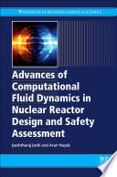 Advances Of Computational Fluid Dynamics In Nuclear Reactor Design And Safety Assessment