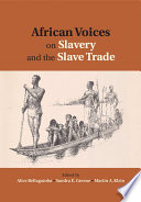 African Voices on Slavery and the Slave Trade  Volume 2  Essays on Sources and Methods Book