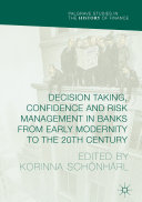 Pdf Decision Taking, Confidence and Risk Management in Banks from Early Modernity to the 20th Century Telecharger