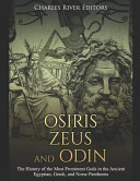 Osiris  Zeus  and Odin  The History of the Most Prominent Gods in the Ancient Egyptian  Greek  and Norse Pantheons