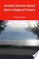 Ancient Secrets About Man S Magical Powers