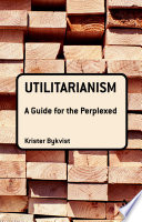 Utilitarianism  A Guide for the Perplexed
