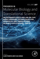 Micro Nanofluidics and Lab on Chip Based Emerging Technologies for Biomedical and Translational Research Applications   Part B