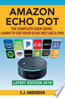 Amazon Echo Dot - The Complete User Guide