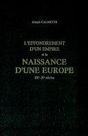 L'Effondrement d'un empire et la naissance d'une Europe, IXe-Xe siècles