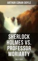 Sherlock Holmes vs. Professor Moriarty - Complete Trilogy