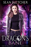 Dragon's Bane (Heir of Dragons Book 3)