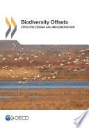 Biodiversity Offsets Effective Design and Implementation
