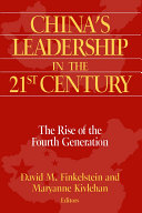 China s Leadership in the Twenty First Century  The Rise of the Fourth Generation