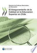 Revisión de Políticas Nacionales de Educación: El Aseguramiento de la Calidad en la Educación Superior en Chile 2013