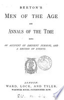 Beeton's Men of the age and annals of the time