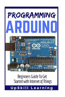 Arduino: Programming Arduino