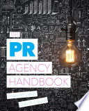 The PR Agency Handbook Book PDF