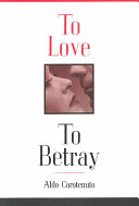 To Love, to Betray