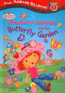 Strawberry Shortcake and the Butterfly Garden: All Aboard Reading Station Stop 1