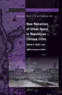 New Narratives of Urban Space in Republican Chinese Cities