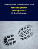 Law Enforcement and Investigation Guide for Finding Lost Or Missing People