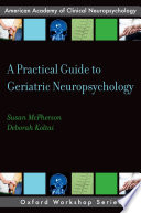 A Practical Guide to Geriatric Neuropsychology Book