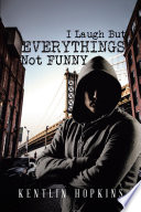I Laugh But Everything's Not Funny by Kentlin Hopkins PDF