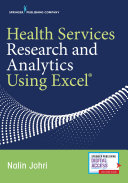 Health services research and analytics using Excel / Nalin Johri
