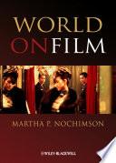 """World on Film: An Introduction"" by Martha P. Nochimson"