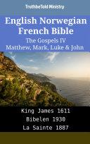 English Norwegian French Bible - The Gospels IV - Matthew, Mark, Luke & John