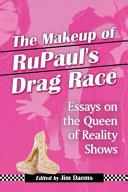 The Makeup of RuPaulÕs Drag Race