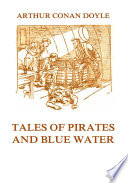 Tales of Pirates and Blue Water