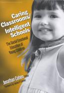 Caring Classrooms/intelligent Schools